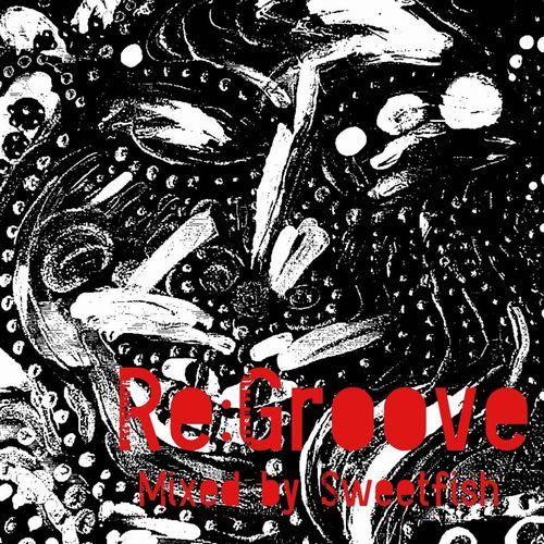 Sweetfish / Re:Groove