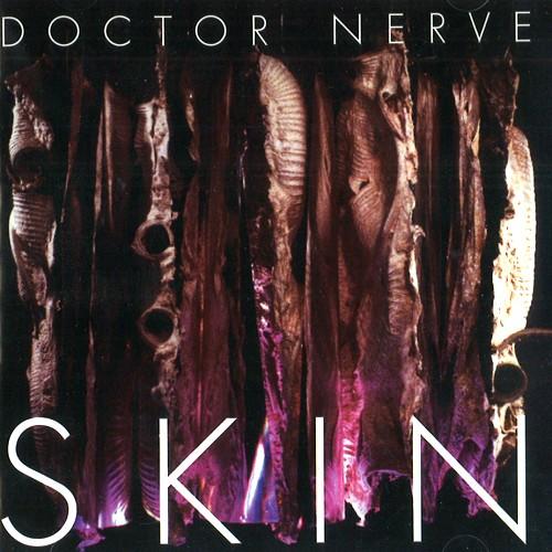 DOCTOR NERVE / ドクター・ナーヴ / SKIN