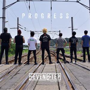 SEVEN STEP / PROGRESS
