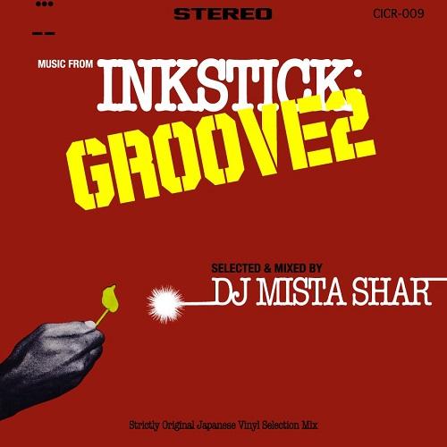 DJ MISTA SHAR / INKSTICK GROOVE 2