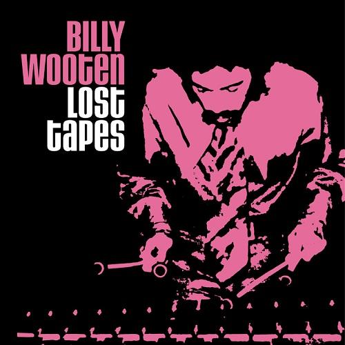BILLY WOOTEN / ビリー・ウッテン / LOST TAPES / ロスト・テープス(LP)