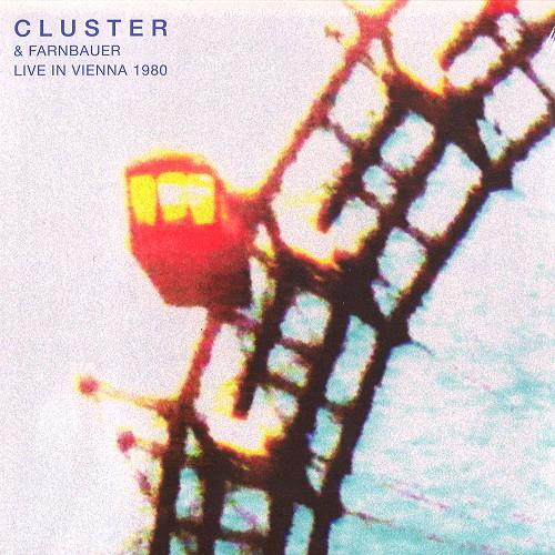 CLUSTER/JOSHI FARNBAUER / CLUSTER & FARNBAUER LIVE IN VIENNA 1980 - 180g LIMITED VINYL