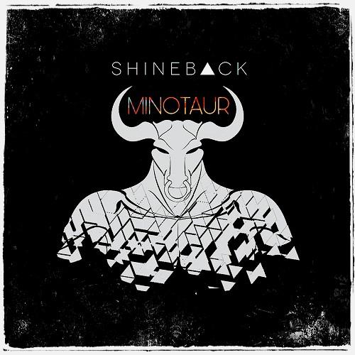 SHINEBACK / MINOTAUR