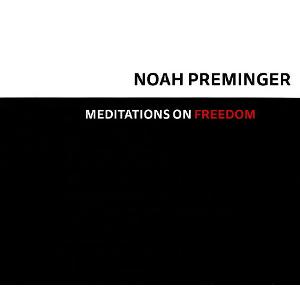NOAH PREMINGER ノア・プレミンガー / Meditations On Freedom