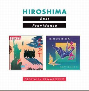 HIROSHIMA / ヒロシマ / EAST / PROVIDENCE / EAST / PROVIDENCE
