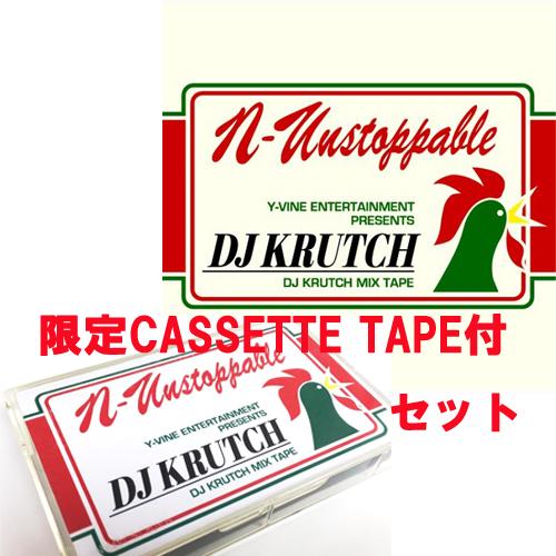 DJ KRUTCH / DJクラッチ / N-UNSTOPPABLE★ディスクユニオン下北沢クラブミュージックショップ限定CASSETTE TAPE付セット