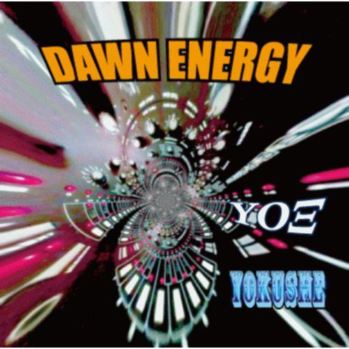 YOKUSHE / DAWN ENERGY