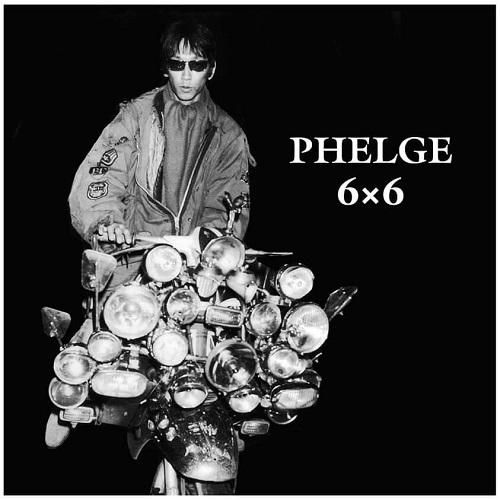 PHELGE / 6×6