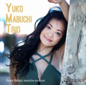 YUKO MABUCHI / YUKO MABUCHI TRIO