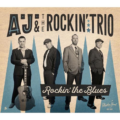 A.J. & THE ROCKIN' TRIO / ROCKIN' THE BLUES