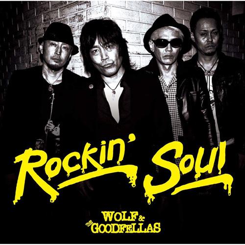 WOLF & THE GOODFELLAS / ROCKIN' SOUL