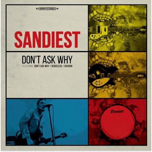 "SANDIEST / サンディエスト / DON'T ASK WHY (7"")"