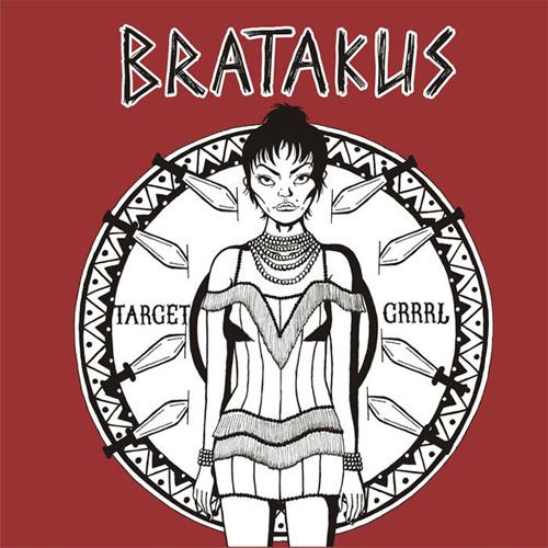 BRATAKUS / TARGET GRRRL (CD)