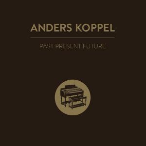 ANDERS KOPPEL / アンダース・コッペル / Past Present Future
