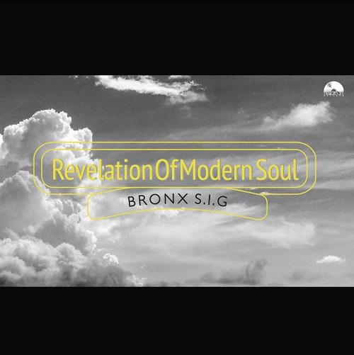 BRONX S.I.G / Revelation Of Modern Soul