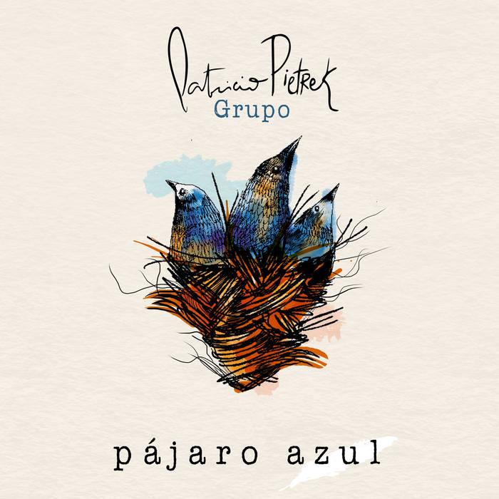 PATRICIO PIETREK / パトリシオ・ピエトレク / PAJARO AZUL