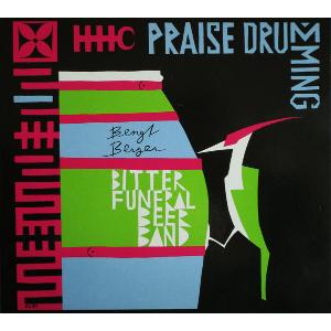 BENGT BERGER ベングト・ベルガー / Praise Drumming
