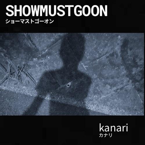 kanari / SHOWMUSTGOON