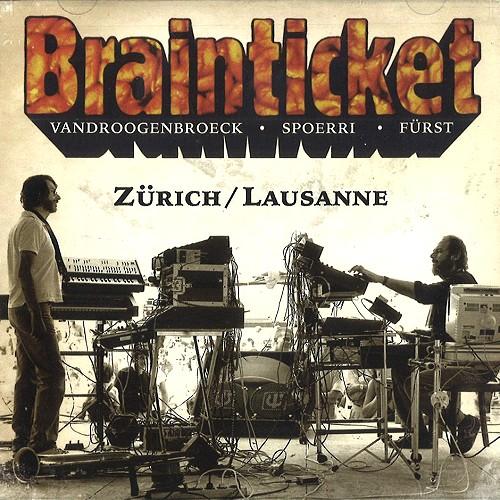 BRAINTICKET / ブレインティケット / ZÜRICH/LAUSANNE