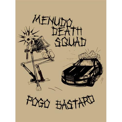 MENUDO DEATH SQUAD / POGO BASTARD (MT)