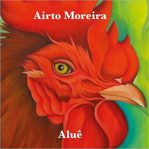 AIRTO MOREIRA / アイアート・モレイラ / ALUE