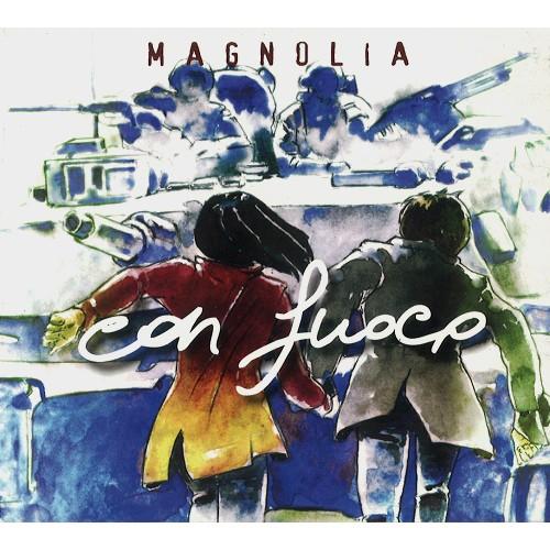 MAGNOLIA (PROG: ITA) / MAGNOLIA / CON FUOCO