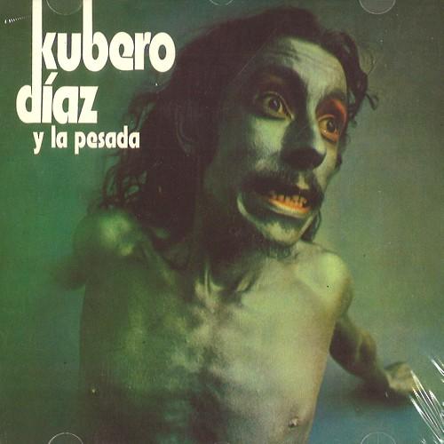 KUBERO DIAZ / KUBERO DÍAZ Y LA PESADA