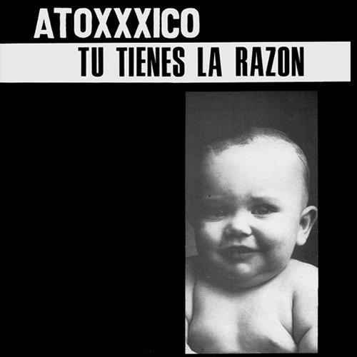 ATOXXXICO / アトキシコ / TU TIENES LA RAZON (LP)