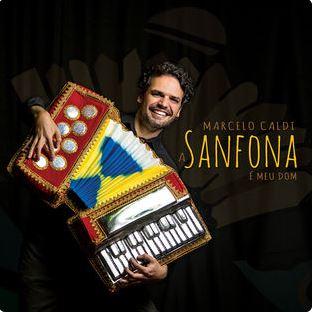 MARCELO CALDI / マルセロ・カルヂ / A SANFONA E MEU DOM