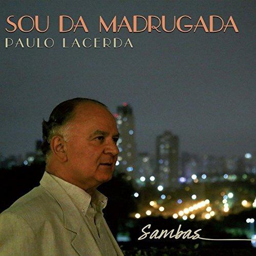 PAULO LACERDA / パウロ・ラセルダ / SOU DA MADRUGADA