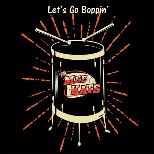 MEE KATS / LET'S GO BOPPIN'