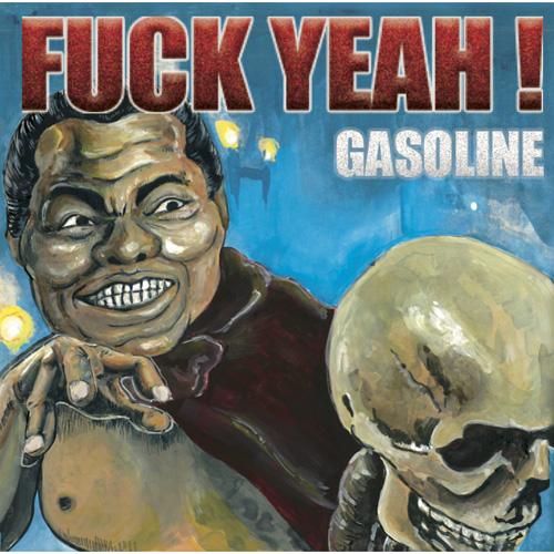 GASOLINE / FUCK YEAH!