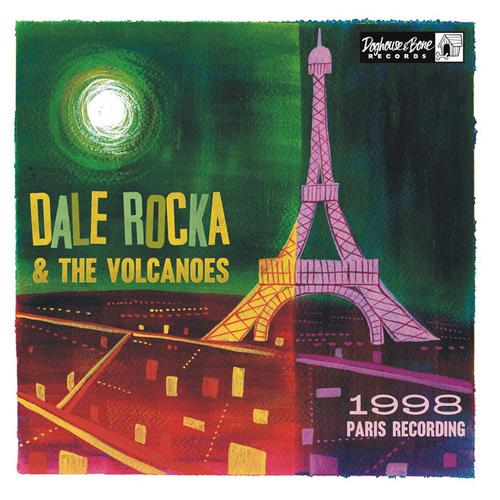 "DALE ROCKA & THE VOLCANOES / 1998 PARIS RECORDING (10"")"