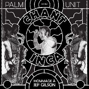 Palm Unit / Hommage à Jef Gilson