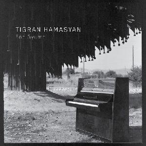 TIGRAN HAMASYAN / ティグラン・ハマシアン / For Gyumri