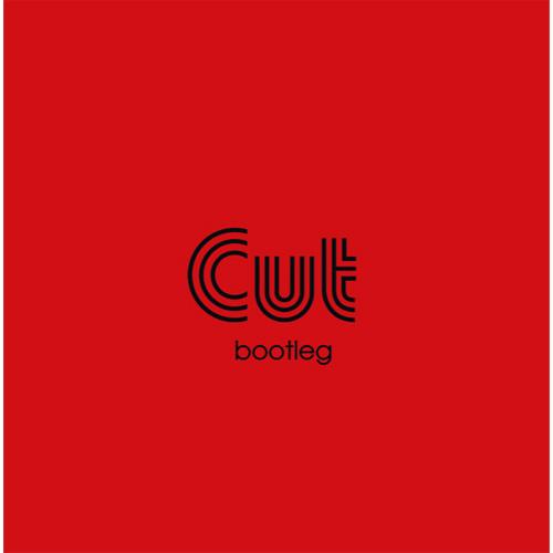 CUT / カット / Bootleg