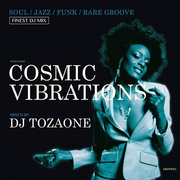 "DJ TOZAONE / Cosmic Vibrations ""Remaster"""