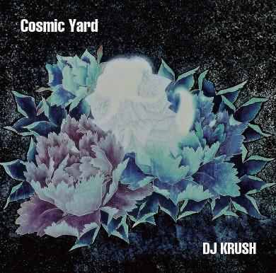 """DJ KRUSH / DJクラッシュ / Cosmic Yard """"CD"""""""
