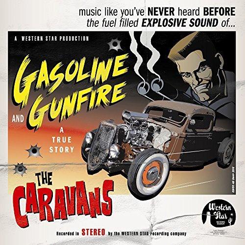 CARAVANS / キャラヴァンズ / GASOLINE AND GUNFIRE