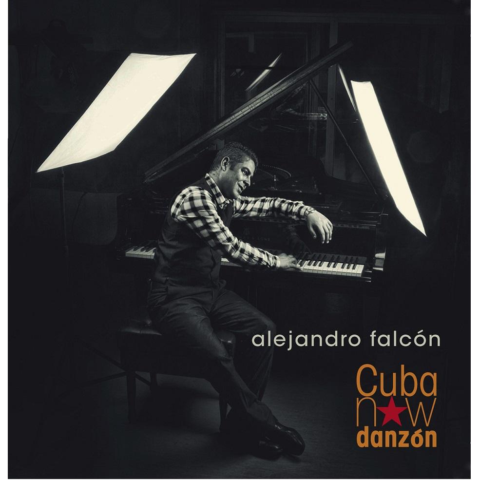 ALEJANDRO FALCON / アレハンドロ・ファルコン / CUBA NOW DANZON