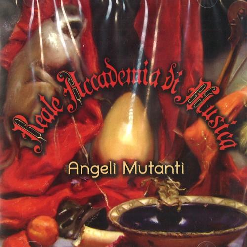 REALE ACCADEMIA DI MUSICA / レアーレ・アカデミア・ディ・ムジカ / ANGELI MUTANTI