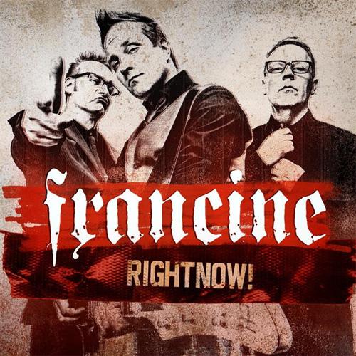 FRANCINE / フランシーネ / RIGHTNOW!