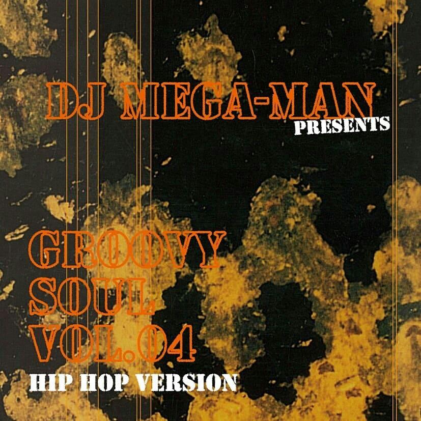 DEEJAY MEGA-MAN / DJ MEGA-MAN / GROOVY SOUL VOL.4
