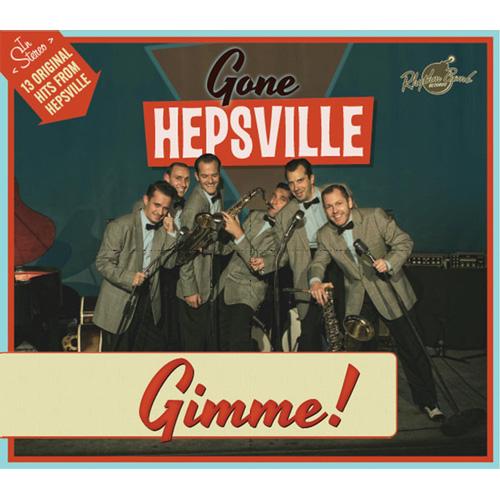 GONE HEPSVILLE / GIMME!