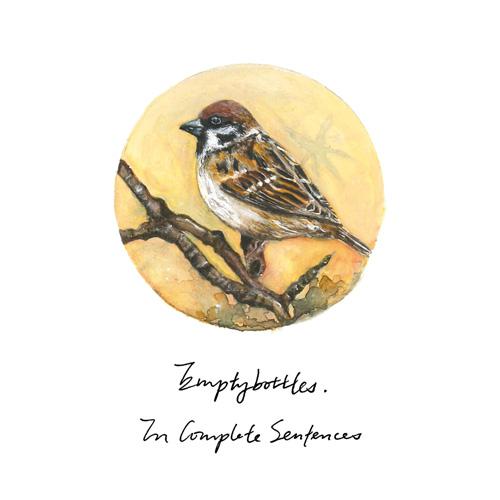EMPTYBOTTLES / Emptybottles. / IN COMPLETE SENTENCES
