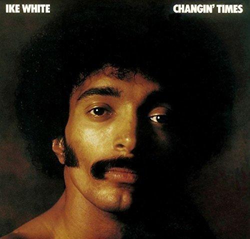 IKE WHITE / アイク・ホワイト / CHANGIN' TIMES / チェンジン・タイムズ (LP)
