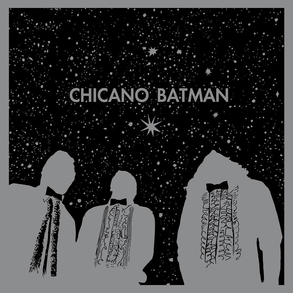 CHICANO BATMAN / チカーノ・バットマン / CHICANO BATMAN