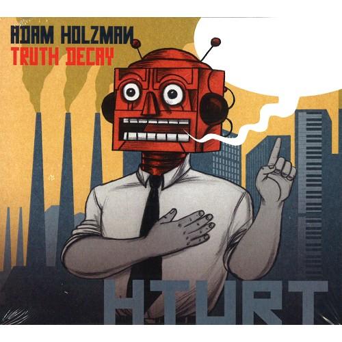 ADAM HOLZMAN / アダム・ホルツマン / TRUTH DECAY