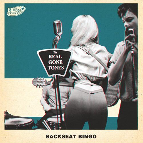REAL GONE TONES / BACKSEAT BINGO