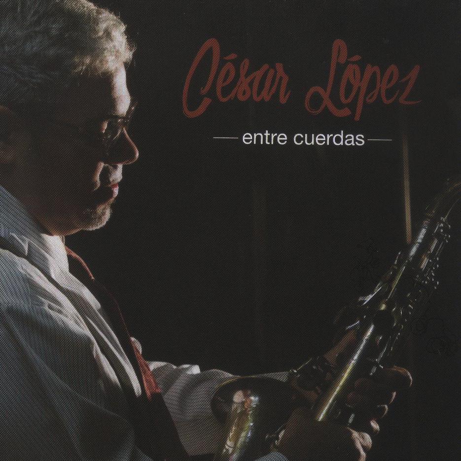 CESAR LOPEZ / セサル・ロペス / ENTRE CUERDAS